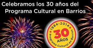 Festejos por los 30 años del Programa Cultural en Barrios