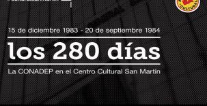 Los 280 días | A 30 años de la CONADEP
