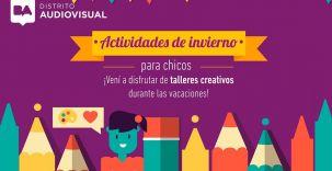 Talleres para chicos en el Distrito Audiovisual